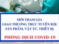 MỜI THAM GIA GIAO THƯƠNG TRỰC TUYẾN B2B SẢN PHẨM, VẬT TƯ, THIẾT BỊ PHÒNG DỊCH COVID-19